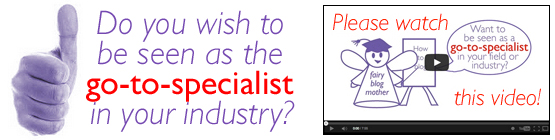 Do you wish to be seen as the go to specialist in your industry?