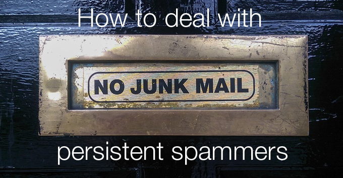 how to deal with persistent spammers