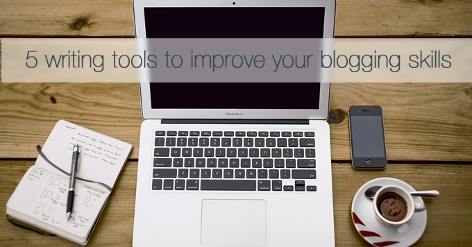 writing tools to improve your blogging skills