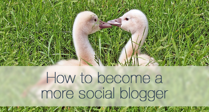 how to become a more social blogger