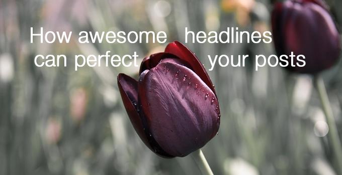 awesome headlines