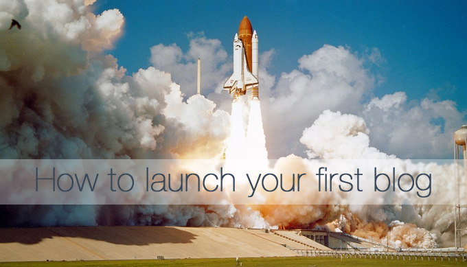 How to launch your first blog