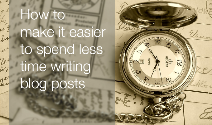 spend less time writing blog posts