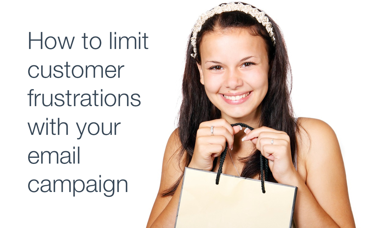 limit customer frustrations in email campaigns