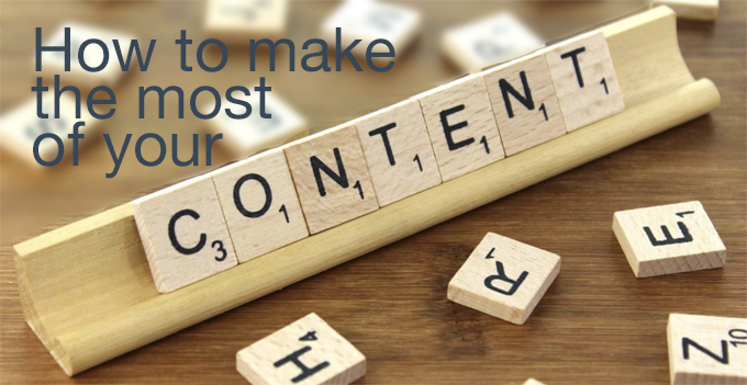 make the most of your content
