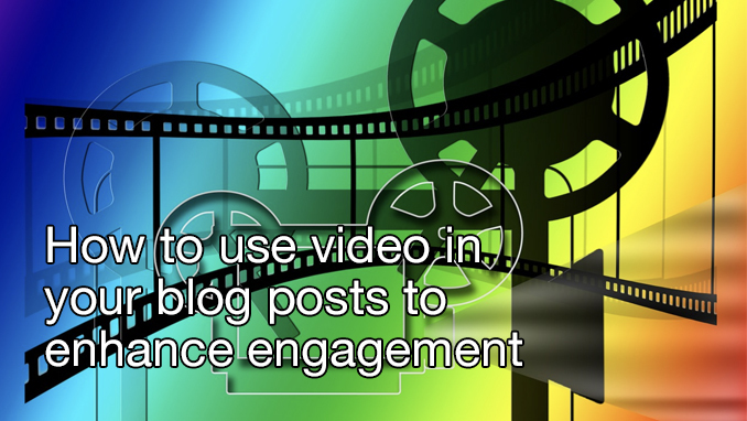 use video in your blog posts