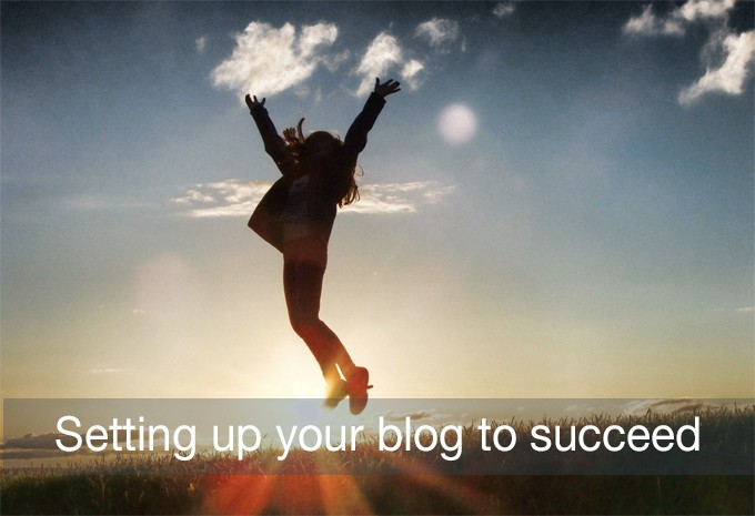 setting up your blog to succeed