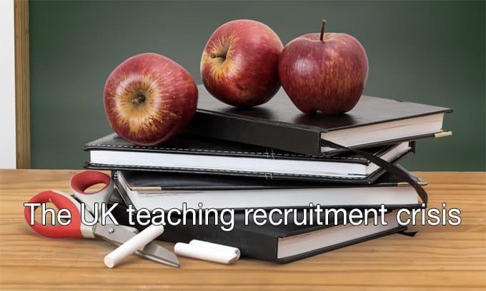 UK teacher recruitment crisis