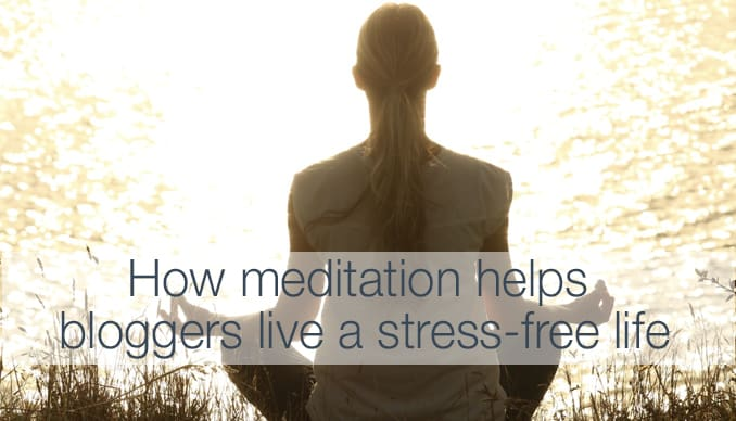 how meditation helps bloggers