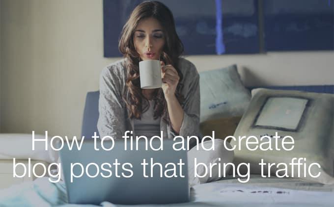 create posts that bring traffic