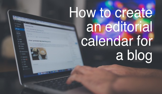 create an editorial calendar